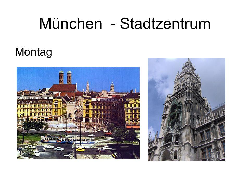 München - Stadtzentrum Montag