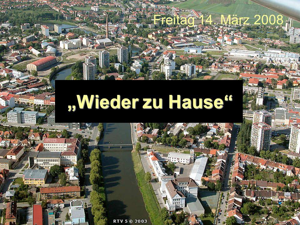 """Freitag 14. März 2008 """"Wieder zu Hause"""""""