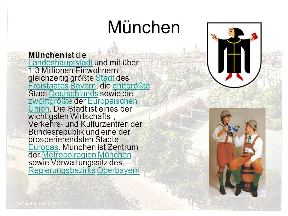 München München ist die Landeshauptstadt und mit über 1,3 Millionen Einwohnern gleichzeitig größte Stadt des Freistaates Bayern, die drittgrößte Stadt