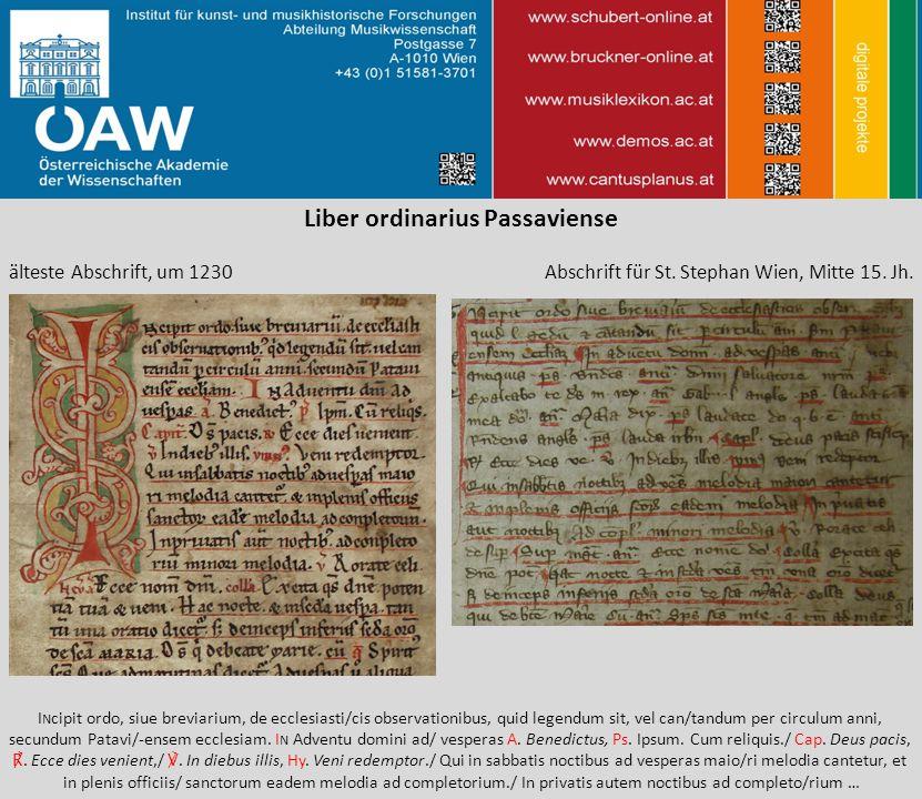 Liber ordinarius Passaviense älteste Abschrift, um 1230 Abschrift für St. Stephan Wien, Mitte 15. Jh. I N cipit ordo, siue breviarium, de ecclesiasti/