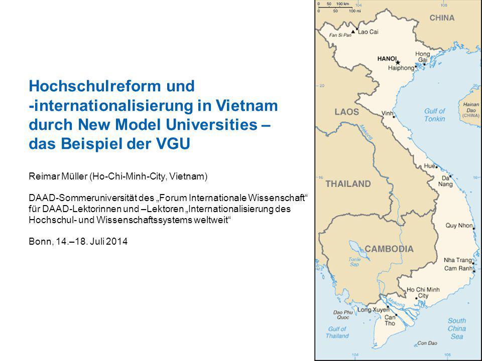 Übersicht 2 1.Vietnam: Demographie und Hochschulwesen 2.Reformen und Internationalisierung im Hochschulwesen 3.New Model Universities Projekt 4.Die Vietnamesisch-Deutsche Universität (VGU)