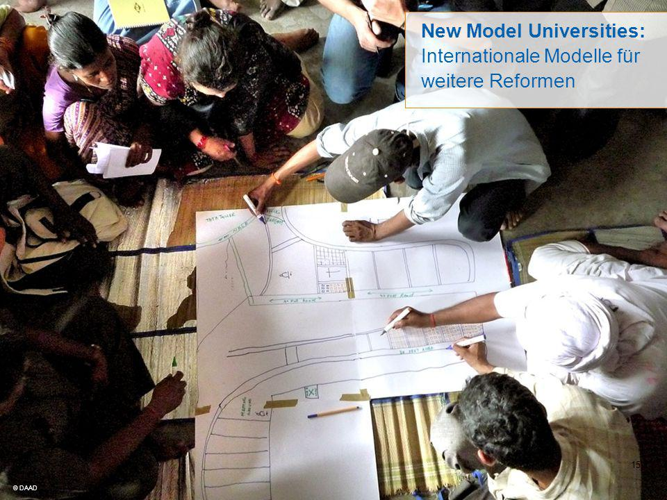 15 © DAAD New Model Universities: Internationale Modelle für weitere Reformen