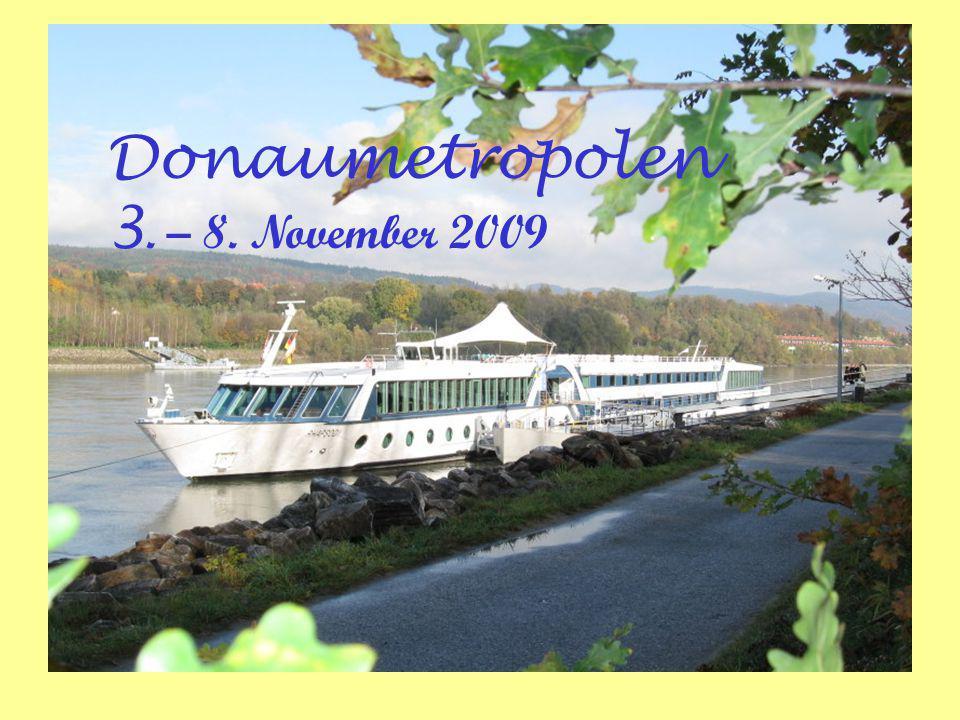 Donaumetropolen 3. – 8. November 2009