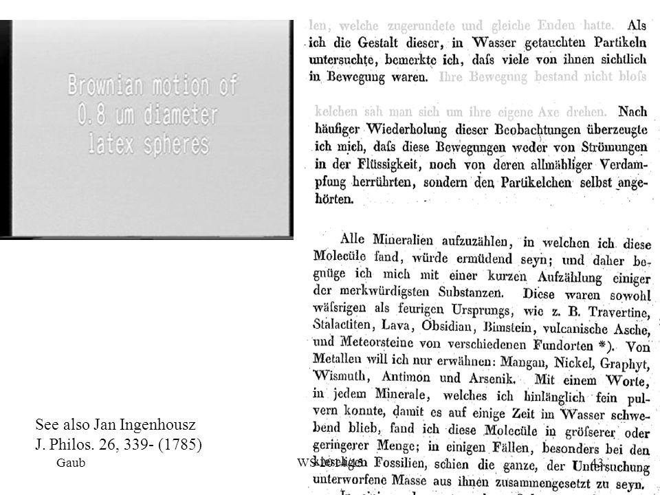 See also Jan Ingenhousz J. Philos. 26, 339- (1785) Gaub43WS 2014/15
