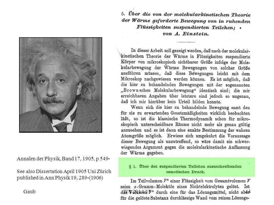 Annalen der Physik, Band 17, 1905, p 549- See also Dissertation April 1905 Uni Zürich published in Ann Physik 19, 289-(1906) Gaub44WS 2014/15