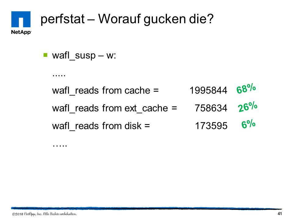 41 perfstat – Worauf gucken die.  wafl_susp – w:.....