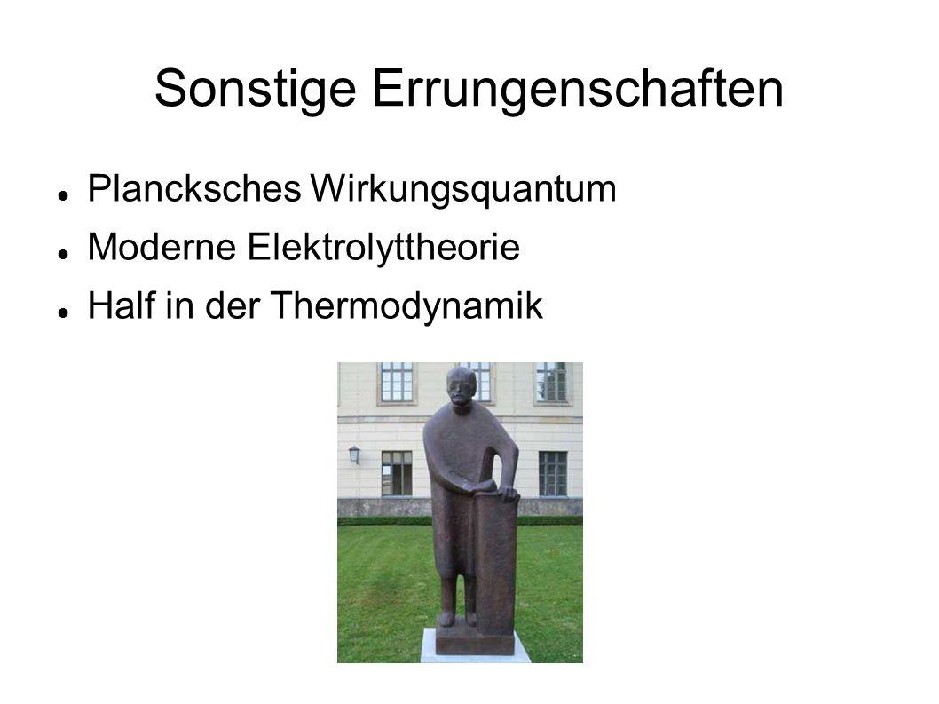 Sonstige Errungenschaften Plancksches Wirkungsquantum Moderne Elektrolyttheorie Half in der Thermodynamik