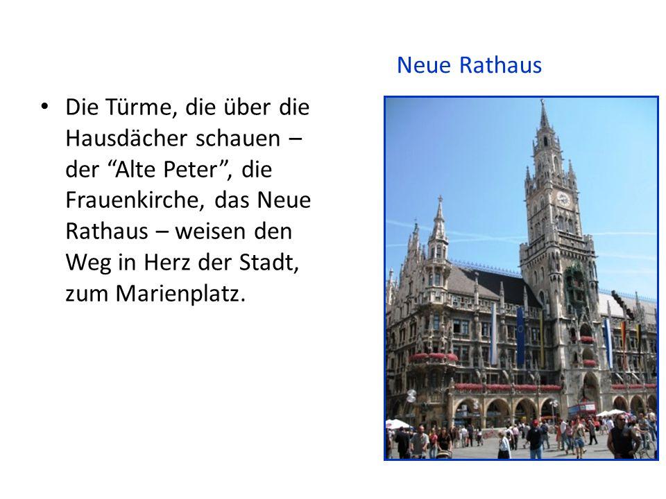 Die Türme, die über die Hausdächer schauen – der Alte Peter , die Frauenkirche, das Neue Rathaus – weisen den Weg in Herz der Stadt, zum Marienplatz.