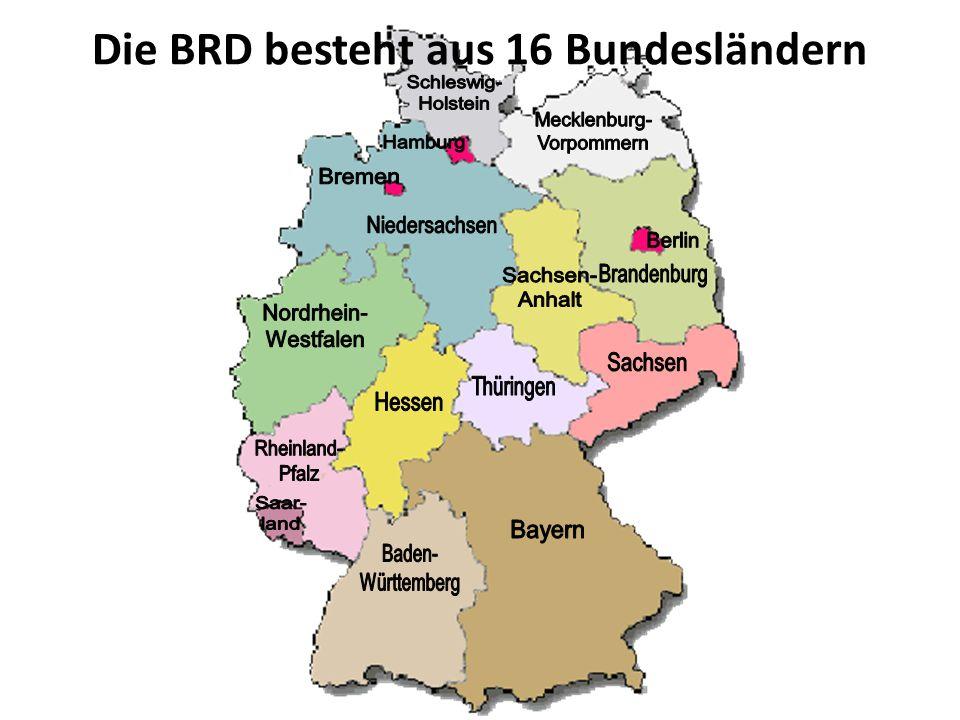 Die BRD besteht aus 16 Bundesländern