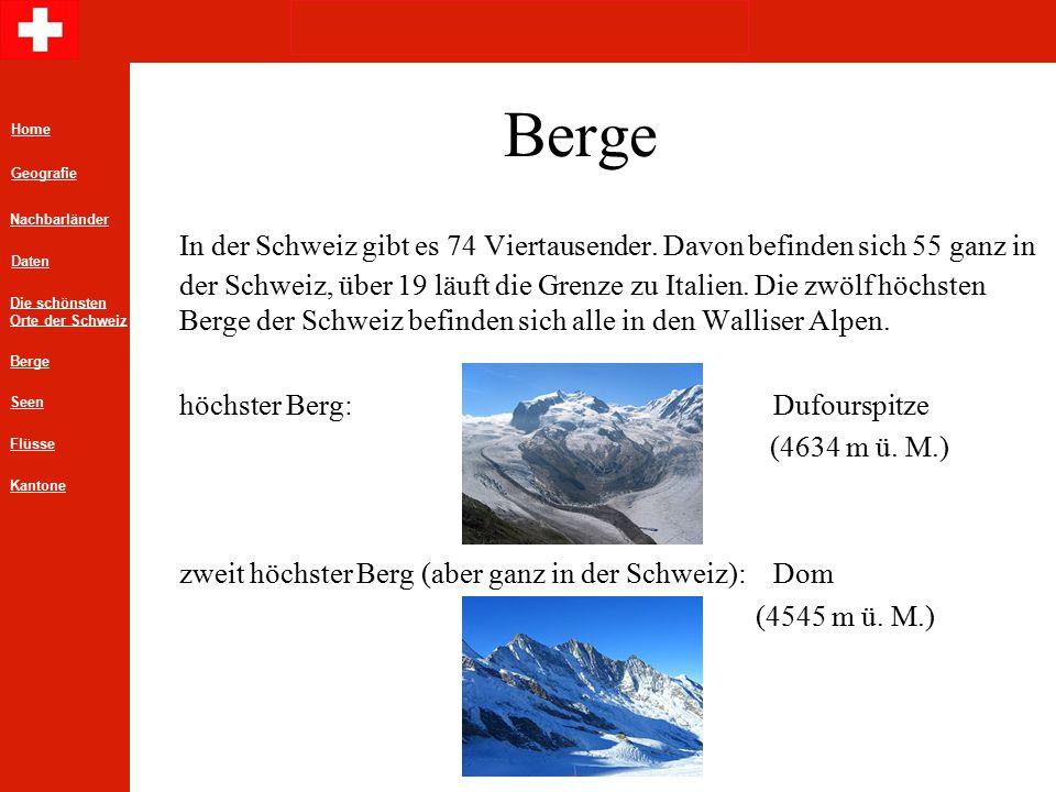 Berge In der Schweiz gibt es 74 Viertausender. Davon befinden sich 55 ganz in der Schweiz, über 19 läuft die Grenze zu Italien. Die zwölf höchsten Ber
