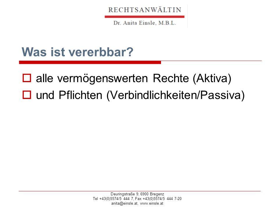Deuringstraße 9, 6900 Bregenz Tel +43(0)5574/5 444 7, Fax +43(0)5574/5 444 7-20 anita@einsle.at, www.einsle.at Deuringstraße 9, 6900 Bregenz Tel +43(0)5574/5 444 7, Fax +43(0)5574/5 444 7-20 anita@einsle.at, www.einsle.at Gesetzliche Erbfolge  Erste Linie: Kinder und deren Nachkommen  Zweite Linie: Eltern und deren Nachkommen  Dritte Linie: Großeltern und deren Nachkommen  Vierte Linie: Urgroßeltern