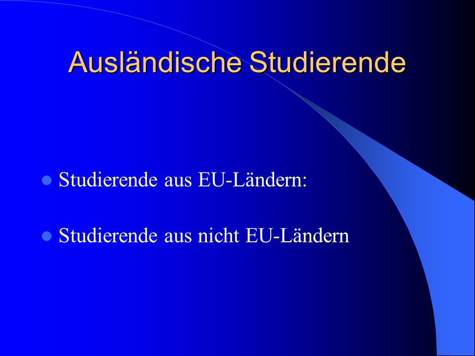Ausländische Studierende Studierende aus EU-Ländern: Studierende aus nicht EU-Ländern