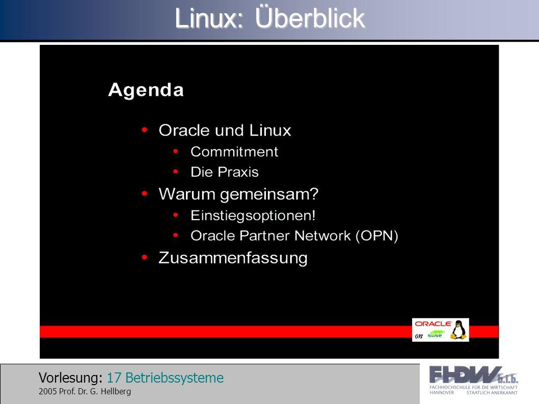 Vorlesung: 17 Betriebssysteme 2005 Prof. Dr. G. Hellberg Linux: Überblick