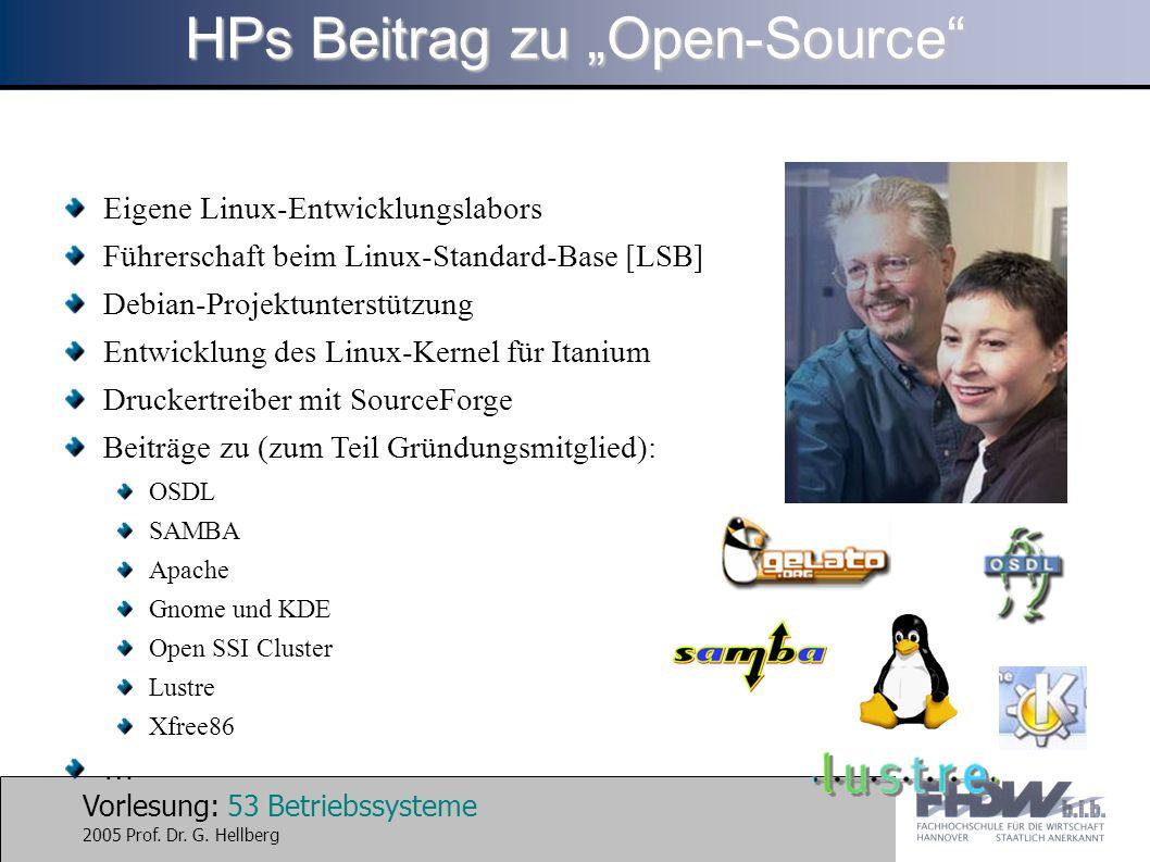 "Vorlesung: 53 Betriebssysteme 2005 Prof. Dr. G. Hellberg HPs Beitrag zu ""Open-Source"" Eigene Linux-Entwicklungslabors Führerschaft beim Linux-Standard"