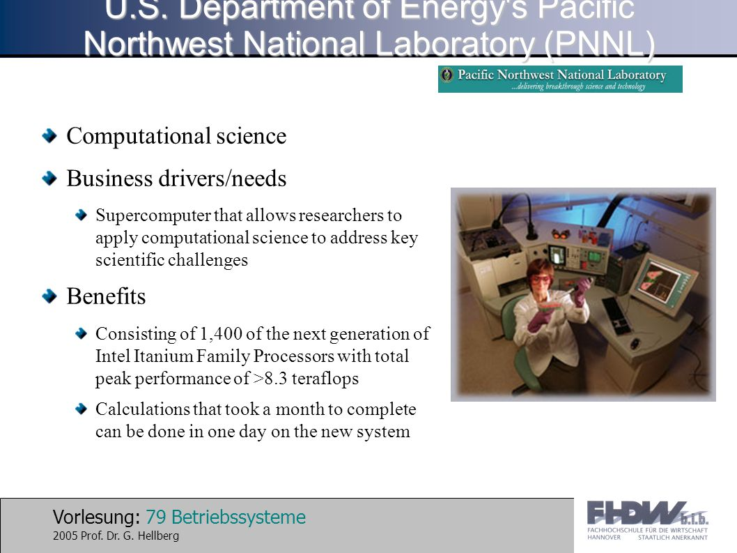 Vorlesung: 79 Betriebssysteme 2005 Prof. Dr. G. Hellberg Computational science Business drivers/needs Supercomputer that allows researchers to apply c