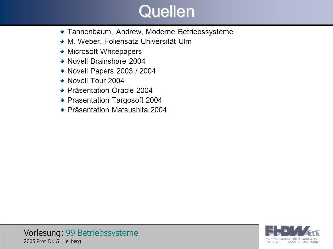 Vorlesung: 99 Betriebssysteme 2005 Prof. Dr. G. HellbergQuellen Tannenbaum, Andrew, Moderne Betriebssysteme M. Weber, Foliensatz Universität Ulm Micro