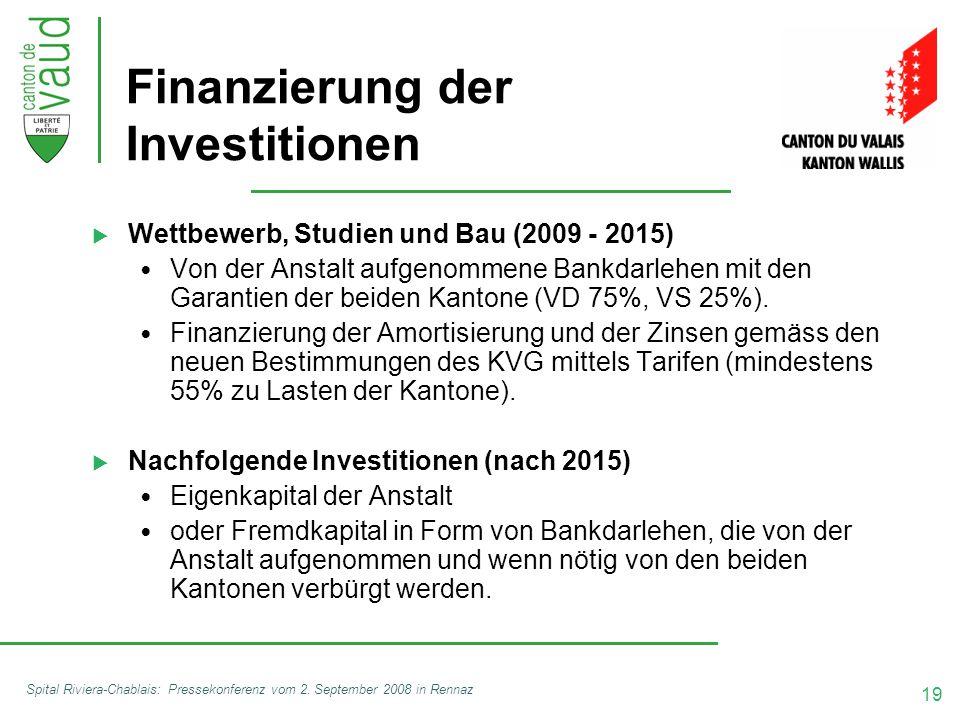 19 Spital Riviera-Chablais: Pressekonferenz vom 2. September 2008 in Rennaz Finanzierung der Investitionen  Wettbewerb, Studien und Bau (2009 - 2015)