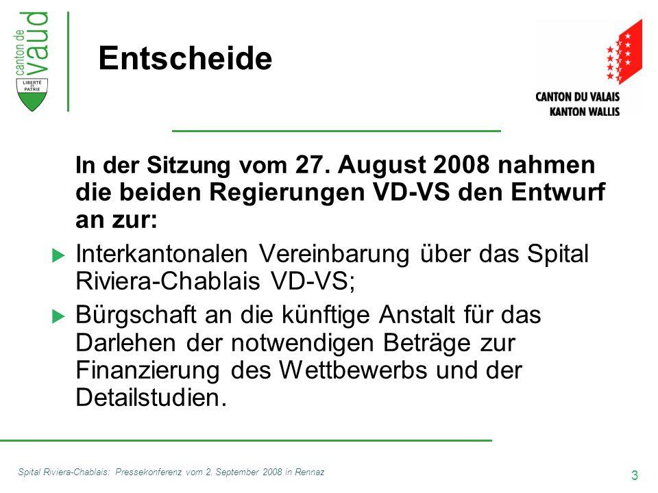 3 Spital Riviera-Chablais: Pressekonferenz vom 2. September 2008 in Rennaz In der Sitzung vom 27. August 2008 nahmen die beiden Regierungen VD-VS den