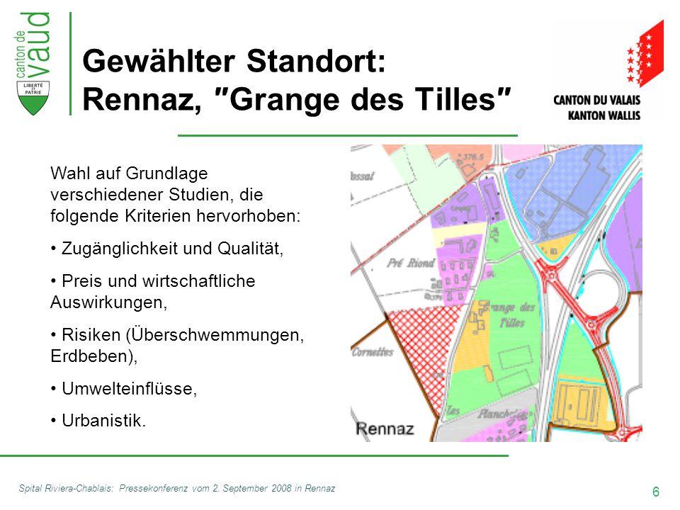 6 Spital Riviera-Chablais: Pressekonferenz vom 2. September 2008 in Rennaz Gewählter Standort: Rennaz, ″Grange des Tilles″ Wahl auf Grundlage verschie