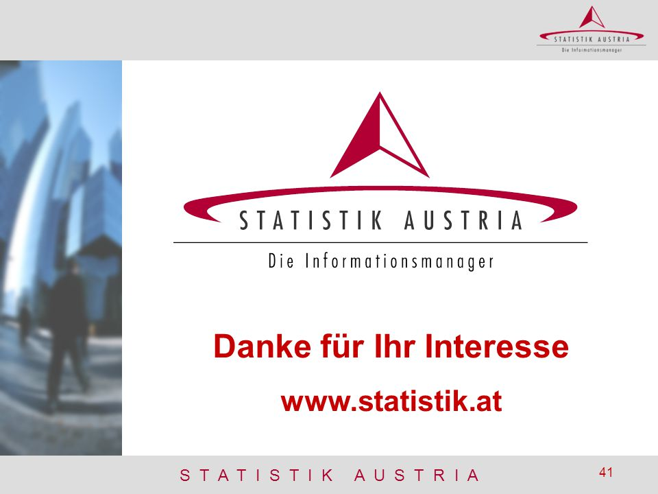 S T A T I S T I K A U S T R I A 41 Danke für Ihr Interesse www.statistik.at