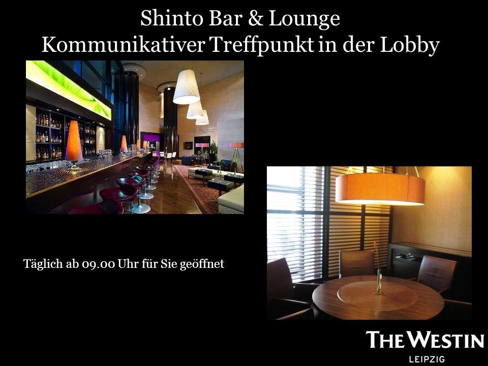 Shinto Bar & Lounge Kommunikativer Treffpunkt in der Lobby Täglich ab 09.00 Uhr für Sie geöffnet