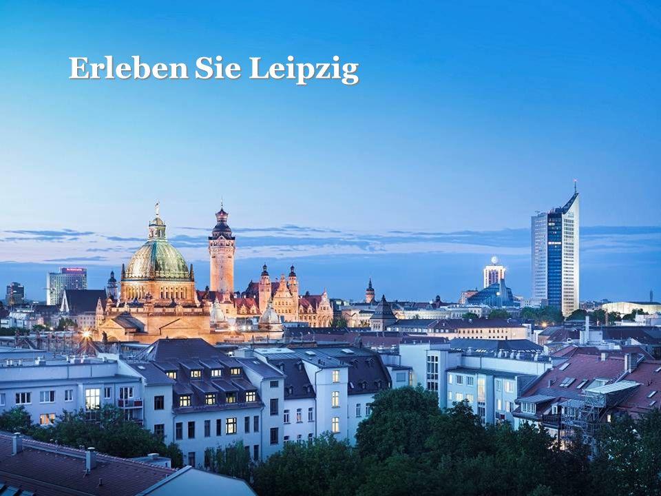 Erleben Sie Leipzig