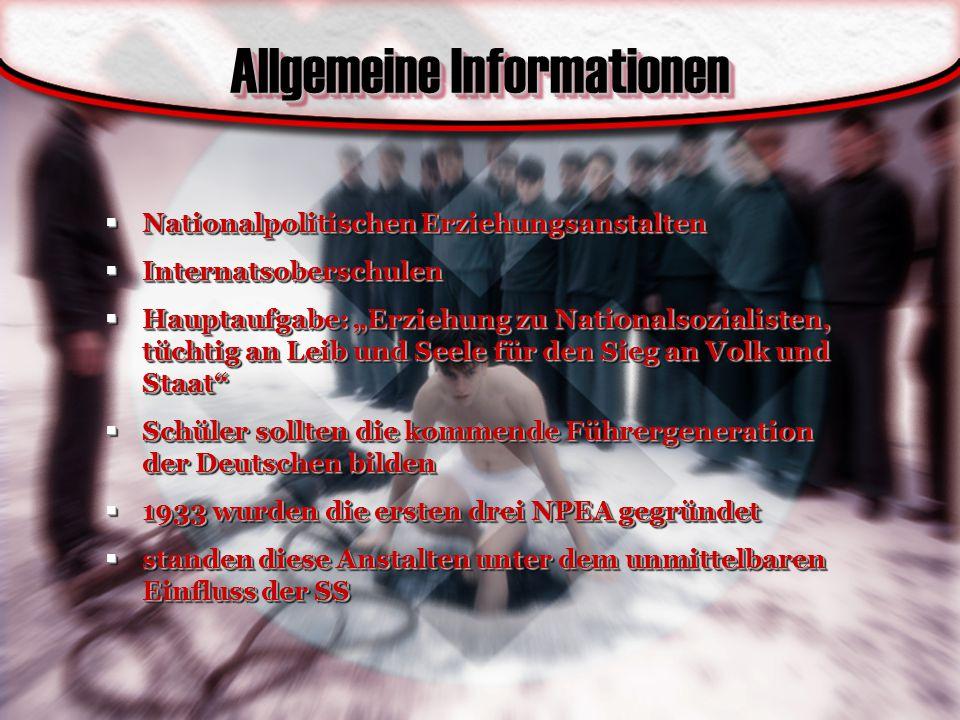 """Allgemeine Informationen  Nationalpolitischen Erziehungsanstalten  Internatsoberschulen  Hauptaufgabe: """"Erziehung zu Nationalsozialisten, tüchtig a"""