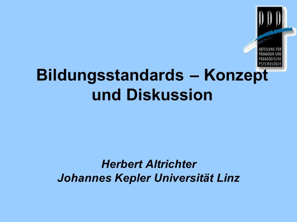 Bildungsstandards – Konzept und Diskussion 1.Gründe der Aufmerksamkeit für Evaluation 2.Was sind Standards.