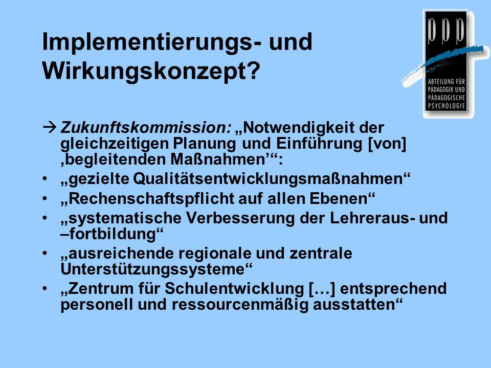 """Implementierungs- und Wirkungskonzept?  Zukunftskommission: """"Notwendigkeit der gleichzeitigen Planung und Einführung [von] 'begleitenden Maßnahmen'"""":"""