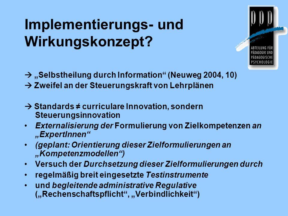 """Implementierungs- und Wirkungskonzept?  """"Selbstheilung durch Information"""" (Neuweg 2004, 10)  Zweifel an der Steuerungskraft von Lehrplänen  Standar"""