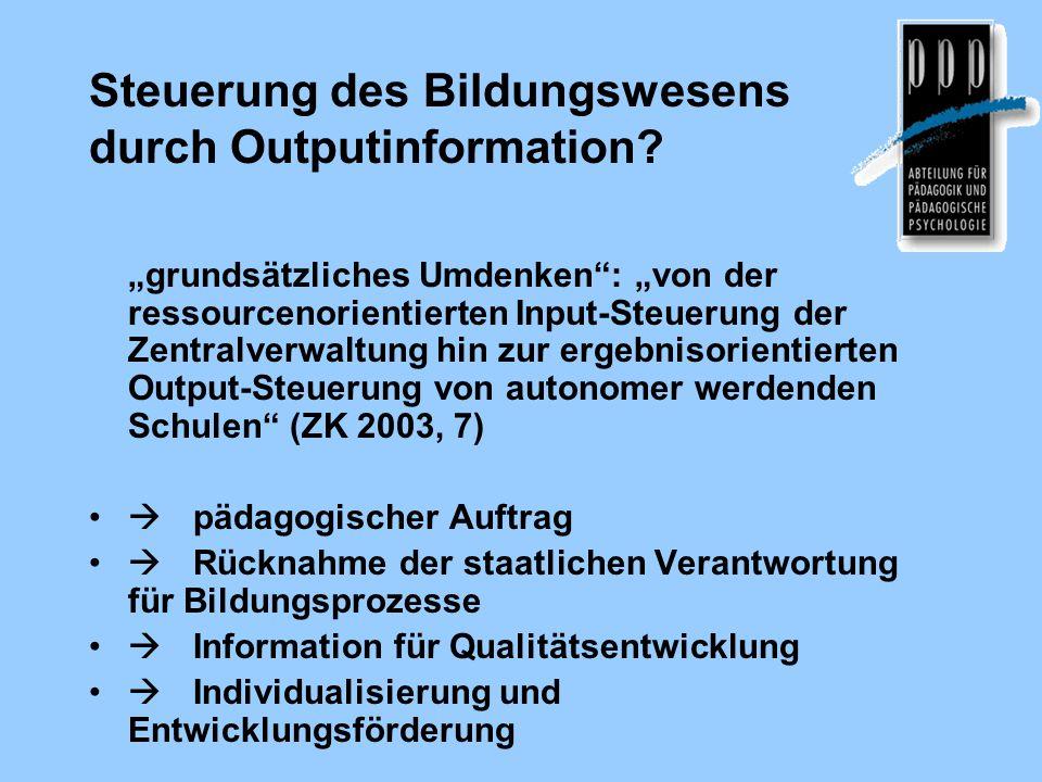 """Steuerung des Bildungswesens durch Outputinformation? """"grundsätzliches Umdenken"""": """"von der ressourcenorientierten Input-Steuerung der Zentralverwaltun"""