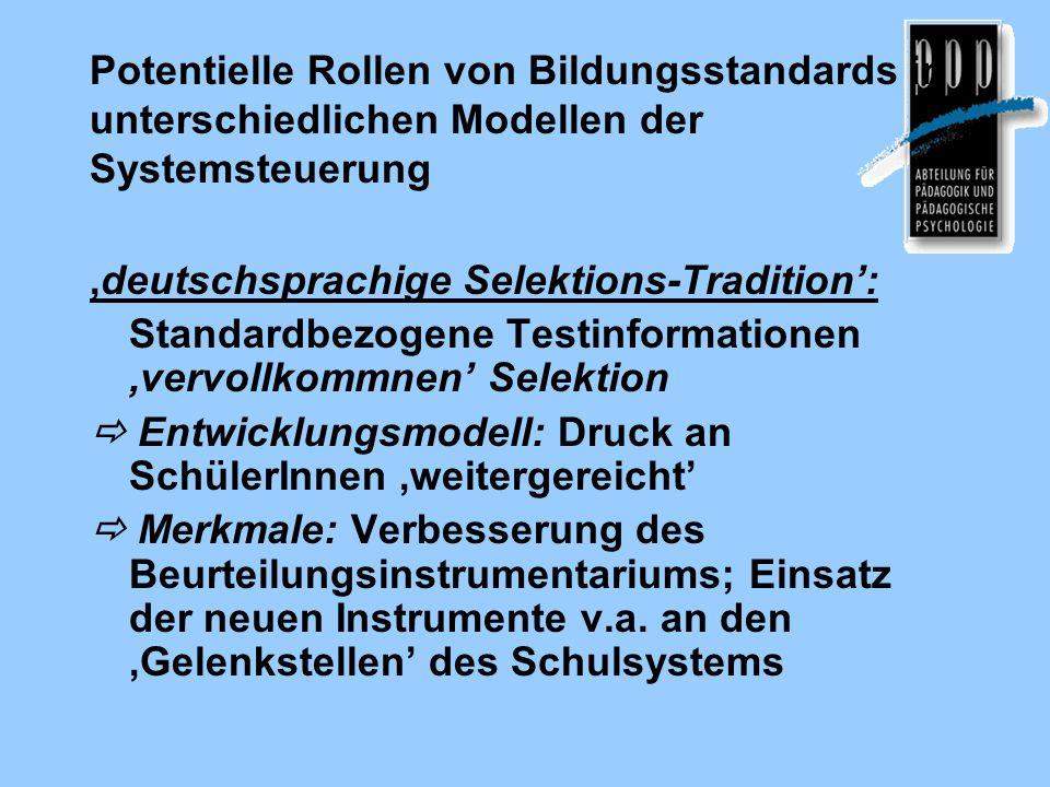 Potentielle Rollen von Bildungsstandards in unterschiedlichen Modellen der Systemsteuerung 'deutschsprachige Selektions-Tradition': Standardbezogene T