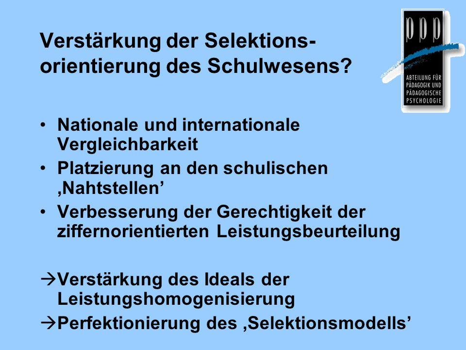 Verstärkung der Selektions- orientierung des Schulwesens? Nationale und internationale Vergleichbarkeit Platzierung an den schulischen 'Nahtstellen' V