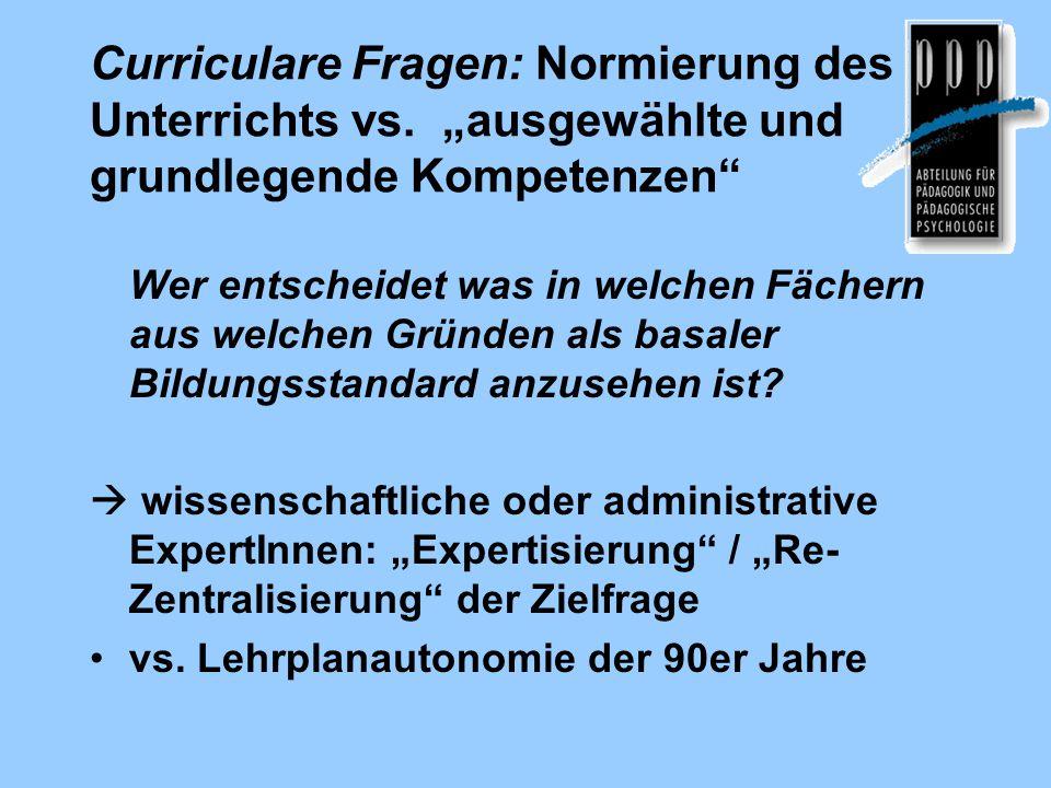 """Curriculare Fragen: Normierung des Unterrichts vs. """"ausgewählte und grundlegende Kompetenzen"""" Wer entscheidet was in welchen Fächern aus welchen Gründ"""