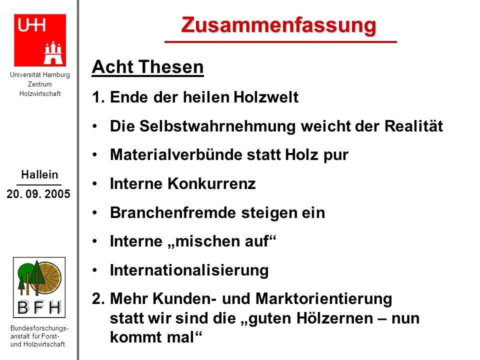 Universität Hamburg Zentrum Holzwirtschaft Bundesforschungs- anstalt für Forst- und Holzwirtschaft Hallein 20. 09. 2005 Acht Thesen 1.Ende der heilen