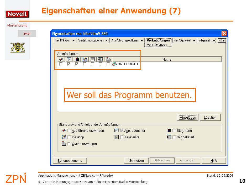 © Zentrale Planungsgruppe Netze am Kultusministerium Baden-Württemberg Musterlösung Stand: 12.05.2004 10 Applikations-Management mit ZENworks 4 (F.Wre