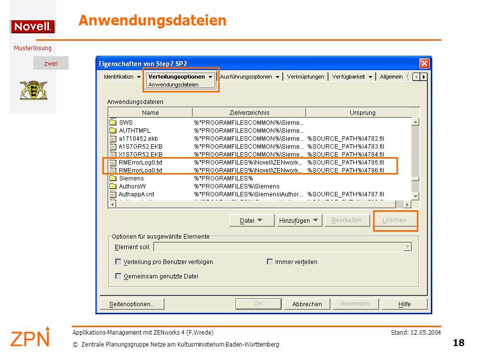 © Zentrale Planungsgruppe Netze am Kultusministerium Baden-Württemberg Musterlösung Stand: 12.05.2004 18 Applikations-Management mit ZENworks 4 (F.Wre
