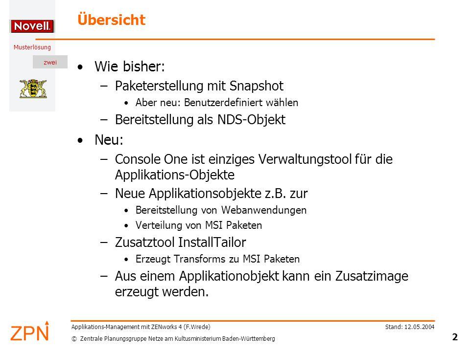 © Zentrale Planungsgruppe Netze am Kultusministerium Baden-Württemberg Musterlösung Stand: 12.05.2004 2 Applikations-Management mit ZENworks 4 (F.Wred