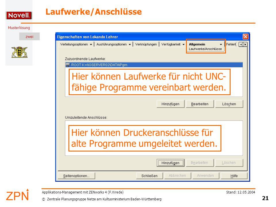 © Zentrale Planungsgruppe Netze am Kultusministerium Baden-Württemberg Musterlösung Stand: 12.05.2004 21 Applikations-Management mit ZENworks 4 (F.Wre