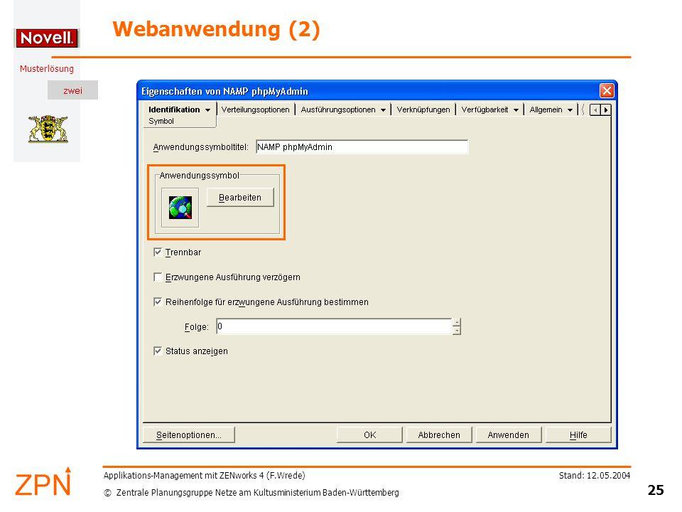 © Zentrale Planungsgruppe Netze am Kultusministerium Baden-Württemberg Musterlösung Stand: 12.05.2004 25 Applikations-Management mit ZENworks 4 (F.Wre