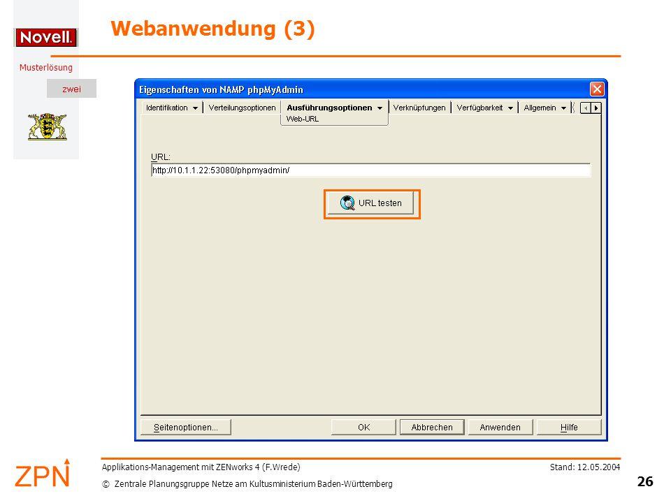 © Zentrale Planungsgruppe Netze am Kultusministerium Baden-Württemberg Musterlösung Stand: 12.05.2004 26 Applikations-Management mit ZENworks 4 (F.Wre