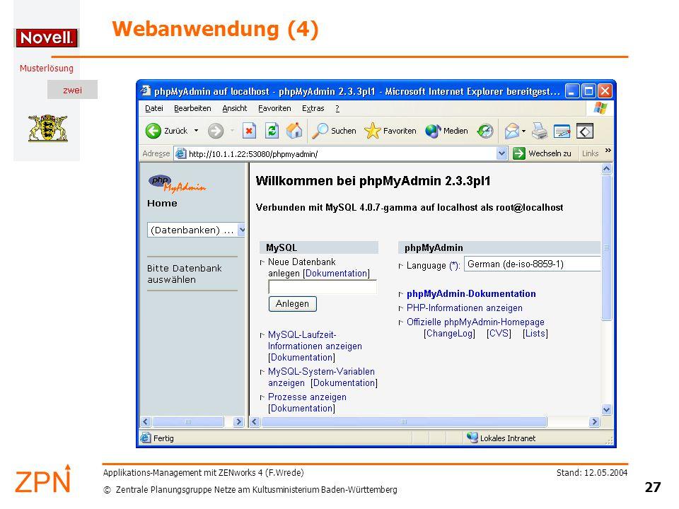 © Zentrale Planungsgruppe Netze am Kultusministerium Baden-Württemberg Musterlösung Stand: 12.05.2004 27 Applikations-Management mit ZENworks 4 (F.Wre