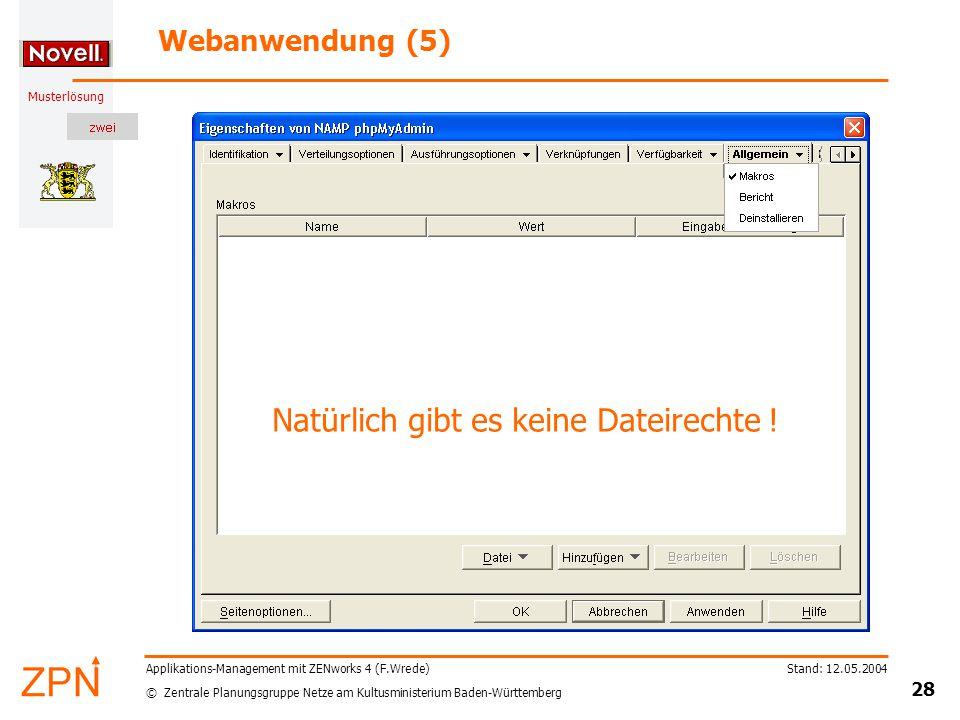 © Zentrale Planungsgruppe Netze am Kultusministerium Baden-Württemberg Musterlösung Stand: 12.05.2004 28 Applikations-Management mit ZENworks 4 (F.Wre