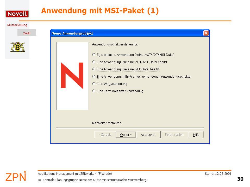 © Zentrale Planungsgruppe Netze am Kultusministerium Baden-Württemberg Musterlösung Stand: 12.05.2004 30 Applikations-Management mit ZENworks 4 (F.Wre