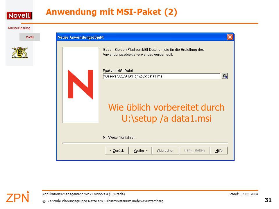 © Zentrale Planungsgruppe Netze am Kultusministerium Baden-Württemberg Musterlösung Stand: 12.05.2004 31 Applikations-Management mit ZENworks 4 (F.Wre