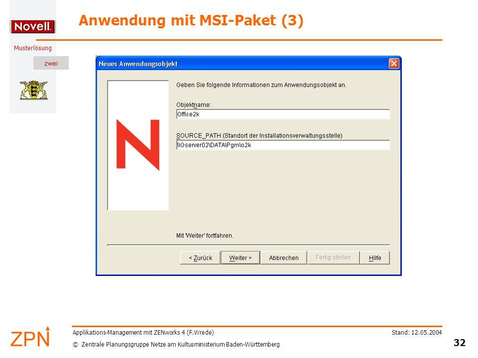 © Zentrale Planungsgruppe Netze am Kultusministerium Baden-Württemberg Musterlösung Stand: 12.05.2004 32 Applikations-Management mit ZENworks 4 (F.Wre