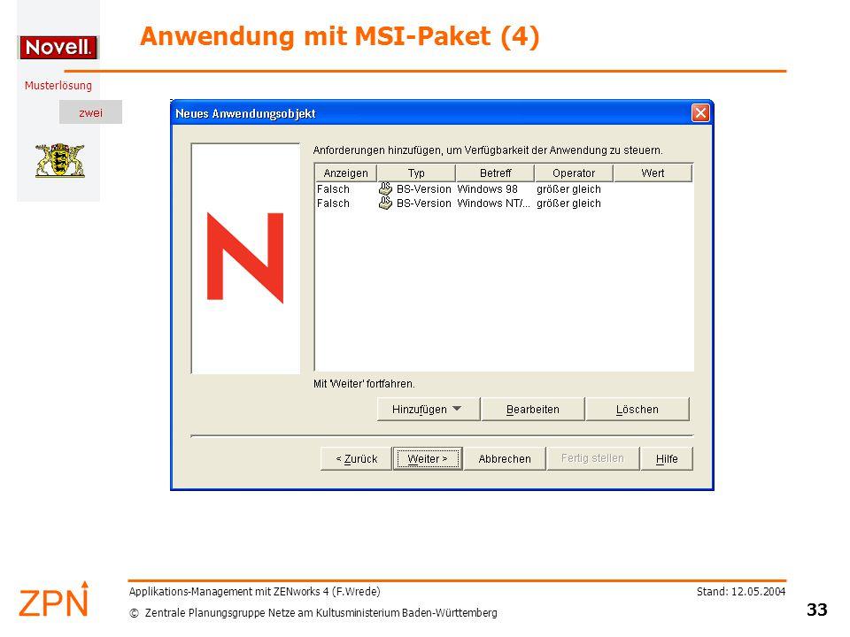 © Zentrale Planungsgruppe Netze am Kultusministerium Baden-Württemberg Musterlösung Stand: 12.05.2004 33 Applikations-Management mit ZENworks 4 (F.Wre