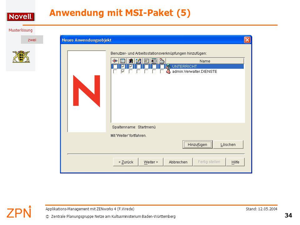 © Zentrale Planungsgruppe Netze am Kultusministerium Baden-Württemberg Musterlösung Stand: 12.05.2004 34 Applikations-Management mit ZENworks 4 (F.Wre