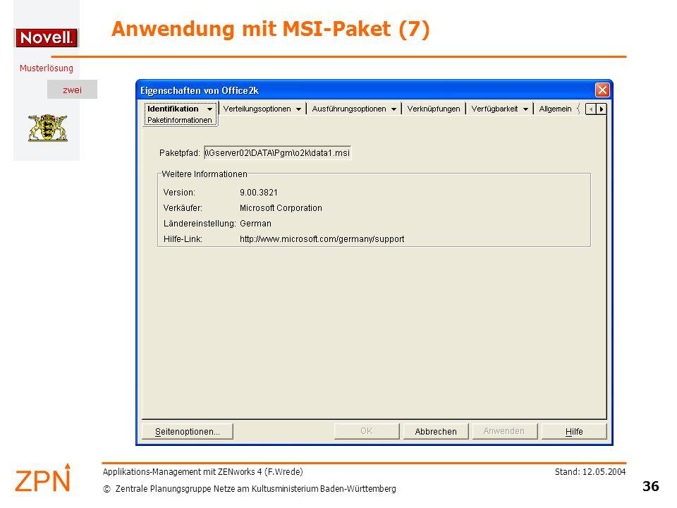 © Zentrale Planungsgruppe Netze am Kultusministerium Baden-Württemberg Musterlösung Stand: 12.05.2004 36 Applikations-Management mit ZENworks 4 (F.Wre