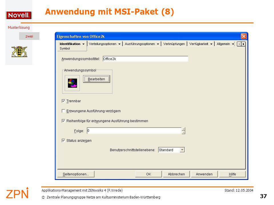 © Zentrale Planungsgruppe Netze am Kultusministerium Baden-Württemberg Musterlösung Stand: 12.05.2004 37 Applikations-Management mit ZENworks 4 (F.Wre